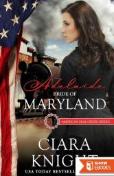 Adelaide: Bride of Maryland (American Mail-Order Bride 7)