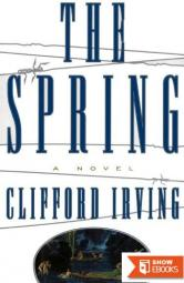 Clifford Irving's Legal Novels – 03 – THE SPRING — a Legal Thriller
