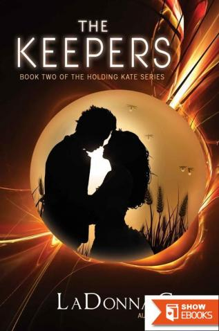 The Keepers Book Two of the Holding Kate Series