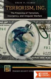 Terrorism, Inc.: The Financing of Terrorism, Insurgency, and Irregular Warfare