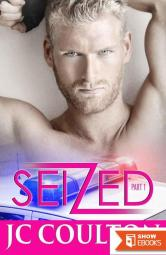 SEIZED Part 1: New Adult Romantic Suspense (Seize Me Romance Fiction Series)