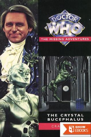 Doctor Who – Missing Adventures – 04 – The Crystal Bucephalus