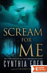 Scream For Me: A Novel of the Night Hunter