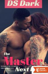 The Master Next Door 2 (An interracial cuckold erotic romance)