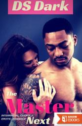 The Master Next Door: An Interracial, Cuckold Erotica