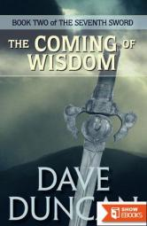 The Coming of Wisdom (The Seventh Sword Trilogy Book 2)