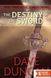 The Destiny of the Sword (The Seventh Sword Trilogy Book 3)