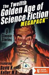 The Twelfth Golden Age of Science Fiction MEGAPACK™: David H. Keller, M.D.