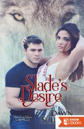 Slade's Desire (White River Wolves Series, 2)