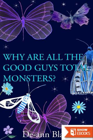 Why Are All the Good Guys Total Monsters?