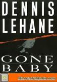 By Lehane, Dennis Gone, Baby, Gone: A Novel (1998) Hardcover