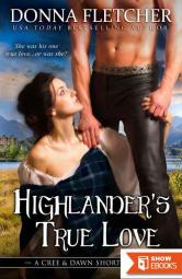 Highlander's True Love a Cree & Dawn Short Story