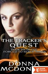 The Tracker's Quest: (Forced To Serve #6)