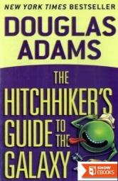 The Hitchhiker's Guide to the Galaxy: Life, the Universe and Everything