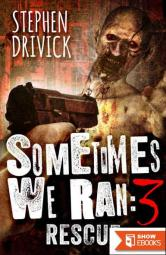 Sometimes We Ran (Book 3): Rescue