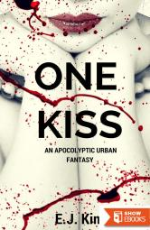 One Kiss: An Apocalyptic Urban Fantasy (Transmissions from The International Council for the Exploration of the Universe., 1)