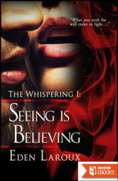 Seeing Is Believing : The Whispering 1