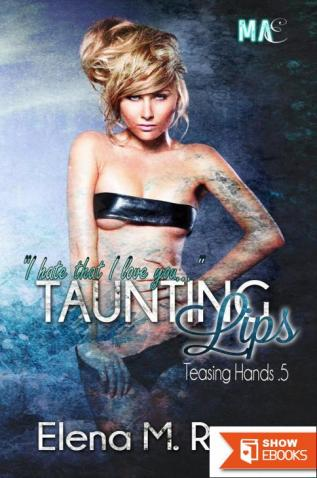 Taunting Lips (A Teasing Hands Accompaniment)