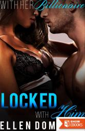 Locked with Him : With Her Billionaire