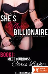 She's the Billionaire- Book I: Meet Your Boss, Chris Baker