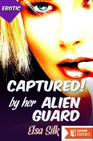Captured by her Alien Guard