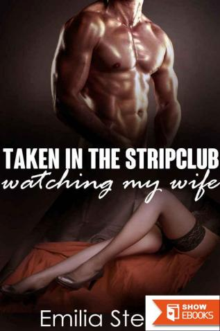 Taken in the Stripclub (Watching My Wife)
