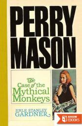 Case of the Mythical Monkeys (Perry Mason Mysteries (Fawcett Books))