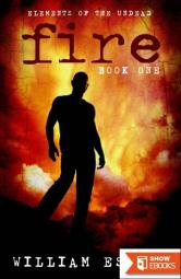 Elements of the Undead: Fire (Book One)