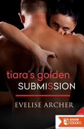 Tiara's Golden Submission (1Night Stand)