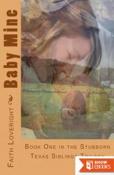 Baby Mine (Stubborn Texas Siblings Book 1)