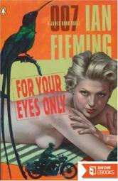 For your eyes only: a James Bond novel