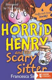Horrid Henry and the Scary Sitter