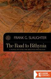 The Road to Bithynia: A Novel of Luke, the Beloved Physician