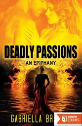 Deadly Passion, an Epiphany