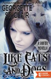 Cats And Dogs: A Shifter Novella
