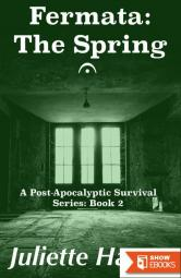 Fermata: The Spring: A Post-Apocalyptic Survival Series (The Fermata Series: Four Post-Apocalyptic Novellas Book 2)