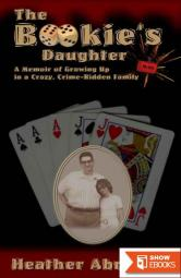 The Bookie's Daughter: A Memoir of Growing Up in a Crazy, Crime-Ridden Family