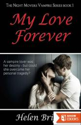 My Love Forever (The Night Movers Vampire Series Book 1)