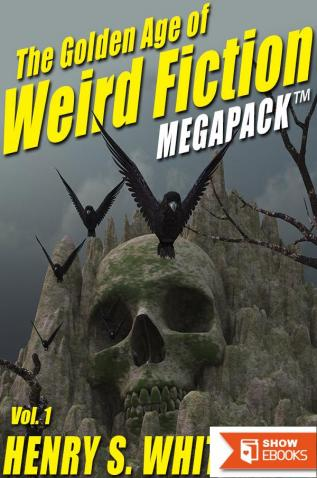 The Golden Age of Weird Fiction MEGAPACK™, Vol. 1: Henry S. Whitehead