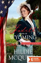 Judith: Bride of Wyoming (American Mail-Order Bride 44)