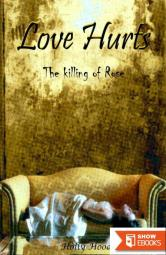 Love Hurts: The Killing of Rose