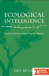 Ecological Intelligence: Rediscovering Ourselves in Nature: Easyread Large Edition