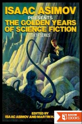 Isaac Asimov Presents the Golden Years of Science Fiction