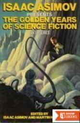 Isaac Asimov presents the golden age of science fiction: sixth series: 33 stories and novellas