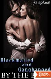 Blackmailed and Gangbanged by the Boss (Reluctant Group Sex)