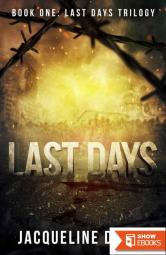 Last Days: Book One: Last Days Trilogy
