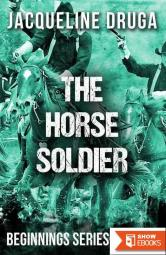 The Horse Soldier (Beginnings Series)