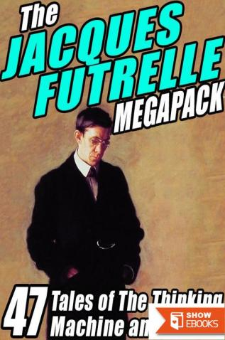 The Jacques Futrelle Megapack