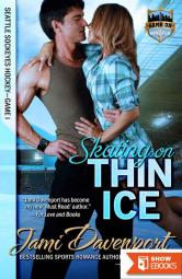 Skating on Thin Ice: Seattle Sockeyes (Game On in Seattle Book 1)
