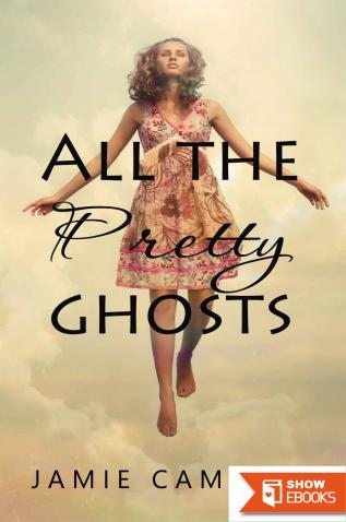 All the Pretty Ghosts (The Never Alone Series Book 1)